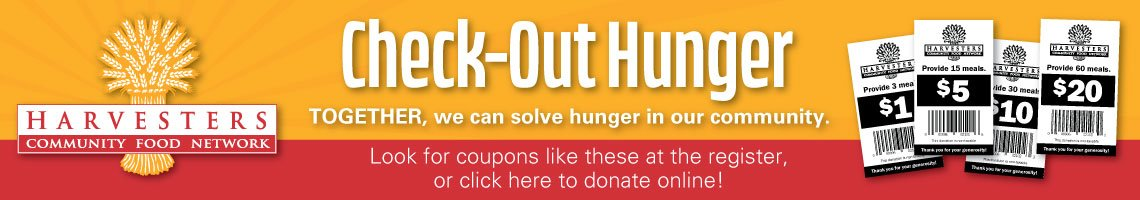 Harvesters Check-Out Hunger - Together, we can solve hunger in our community. Look for coupons like these at the register, or click here to donate online!