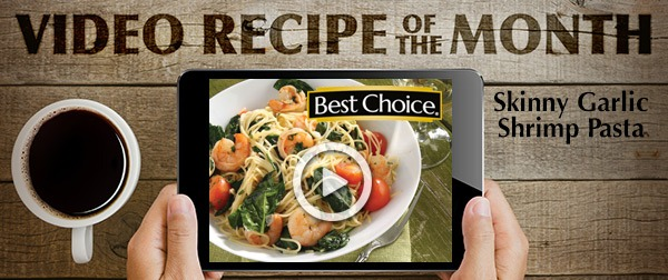 Best Choice Video Recipe of the Month: Skinny Garlic Shrimp Pasta